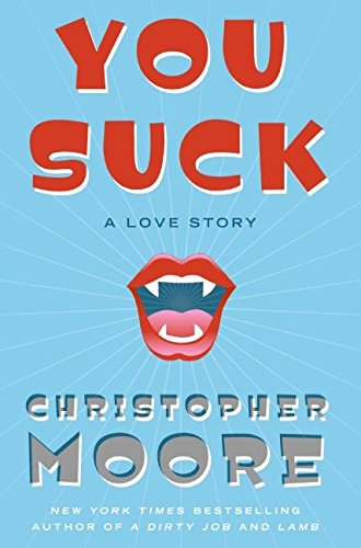 You Suck: A Love Story, Moore, Christopher