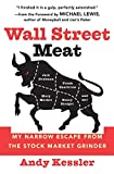 Wall Street Meat: My Narrow Escape from the Stock Market Grinder - book cover picture