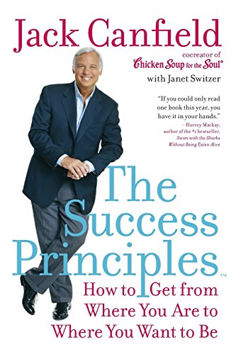 40. The Success Principles: How to Get from Where You Are to Where You Want to Be – Jack Canfield; Jack Canfield