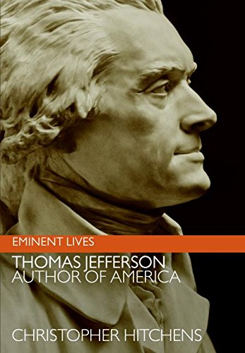 Thomas Jefferson: Author of America (Eminent Lives), Hitchens, Christopher