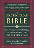 The Dead Sea Scrolls Bible : The Oldest Known Bible Translated for the First Time into English by Martin G. Abegg, Peter Flint