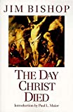 The Day Christ Died - book cover picture