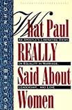 What Paul Really Said About Women: The Apostle's Liberating Views on Equality in Marriage, Leadership, and Love - book cover picture
