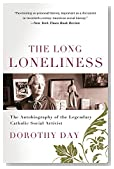 Cover of The Long Loneliness: The Autobiography of the Legendary Catholic Social Activist