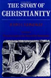 The Story of Christianity: Volume 1: The Early Church to the Reformation