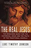 The Real Jesus : The Misguided Quest for the Historical Jesus and the Truth of the Traditional Gospels - book cover picture