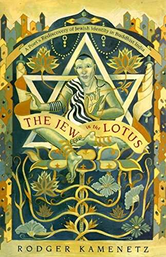 The Jew in the Lotus: A Poet's Re-Discovery of Jewish Identity in Buddhist India, Kamenetz, Rodger