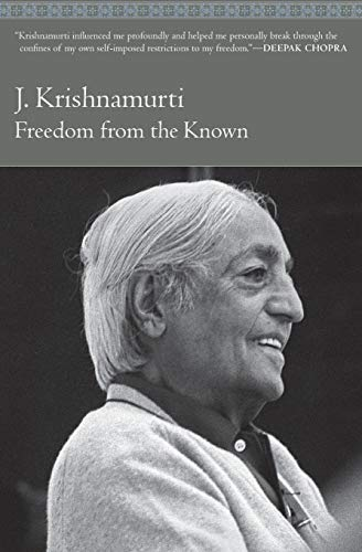 Freedom from the Known, by Krishnamurti, J.