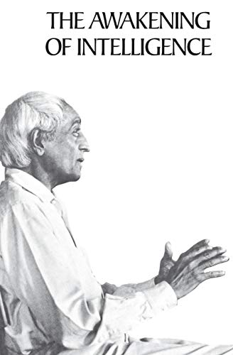 The Awakening of Intelligence, by Krishnamurti, J.