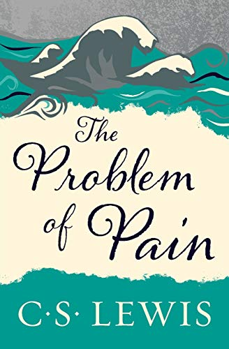 The Problem of Pain, by Lewis, C. S.