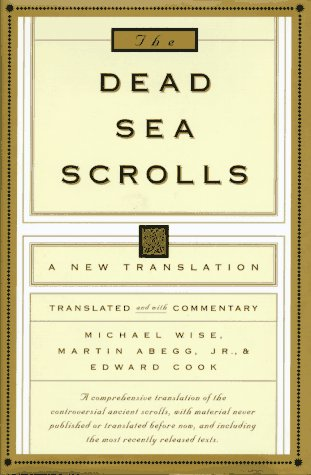 The Dead Sea Scrolls: A New Translation, Michael O. Wise; Martin G. Abegg, Jr.; Edward M. Cook