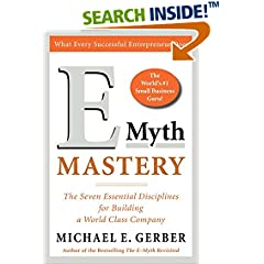 E-Myth Mastery : The Seven Essential Disciplines for Building a World Class Company