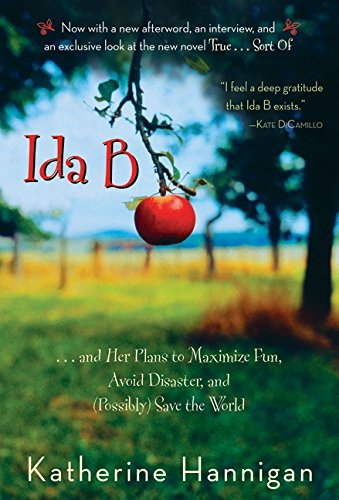 Ida B...And Her Plans To Maximize Fun, Avoid Disaster, And (Possibly) Save The World