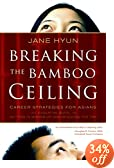 Breaking the Bamboo Ceiling : Career Strategies for Asians