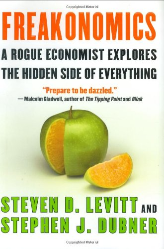 757. Freakonomics: A Rogue Economist Explores the Hidden Side of Everything