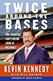 Twice Around the Bases : The Thinking Fan's Inside Look at Baseball - book cover picture