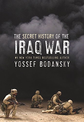 The Secret History of the Iraq War - Yossef Bodansky