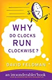 Why Do Clocks Run Clockwise And Other Imponderables