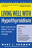 Living Well with Hypothyroidism Rev Ed : What Your Doctor Doesn't Tell You... that You Need to Know - book cover picture