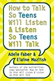 How to Talk So Teens Will Listen and Listen So Teens Will Talk - book cover picture