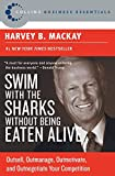 Book Cover: How To Swim With The Sharks Without Being Eaten Alive: Outsell, Outmanage, Outmotivate, And Outnegotiate Your Competition by Harvey B. Mackay