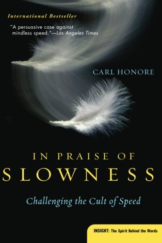 In Praise of Slowness : Challenging the Cult of Speed (Plus)