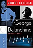 George Balanchine : The Ballet Maker (Eminent Live... by Robert Gottlieb