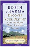 Buy Discover Your Destiny with the Monk Who Sold His Ferrari : A Blueprint for Living Your Best Life from Amazon