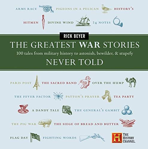 The Greatest War Stories Never Told