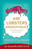 Are Lobsters Ambidextrous? An Imponderables Book