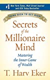 Secrets of the Millionaire Mind: Mastering the Inner Game of Wealth - book cover picture