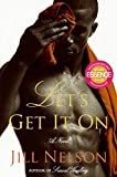 Let's Get It On: A Novel