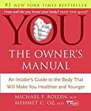 YOU: The Owner's Manual : An Insider's Guide to the Body that Will Make You Healthier and Younger - book cover picture