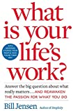 Buy What is Your Life's Work? : Answer the BIG Question About What Really Matters...and Reawaken the Passion for What You Do from Amazon