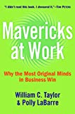 Buy Mavericks at Work : Why the Most Original Minds in Business Win from Amazon