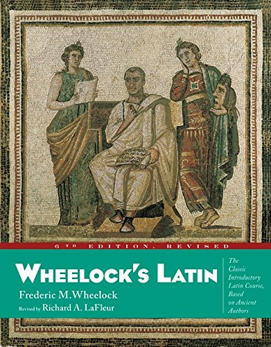 Wheelock's Latin, 6th Revised Edition, Frederic M. Wheelock