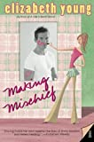 Making Mischief by Elizabeth Young
