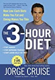 The 3-Hour Diet: How Low-Carb Diets Make You Fat and Timing Makes You Thin - book cover picture