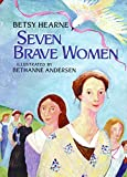 Seven Brave Women