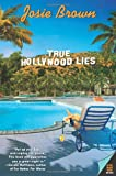 True Hollywood Lies by Josie Brown