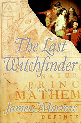 The Last Witchfinder: A Novel, by Morrow, James