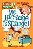 My Weird School #8: Ms. LaGrange Is Strange!