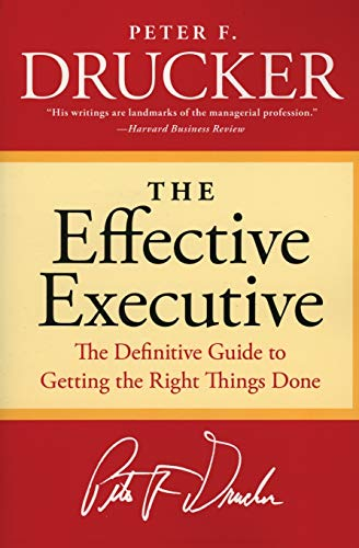 PDF The Effective Executive The Definitive Guide to Getting the Right Things Done Harperbusiness Essentials