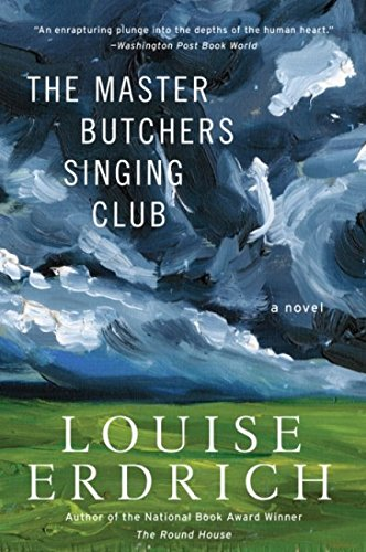 The Master Butchers Singing Club: A Novel, Erdrich, Louise