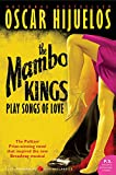 Book Cover: The Mambo Kings Play Songs Of Love By Oscar Hijuelos