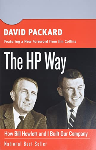The HP Way: How Bill Hewlett and I Built Our Company (Collins Business Essentials) - David Packard