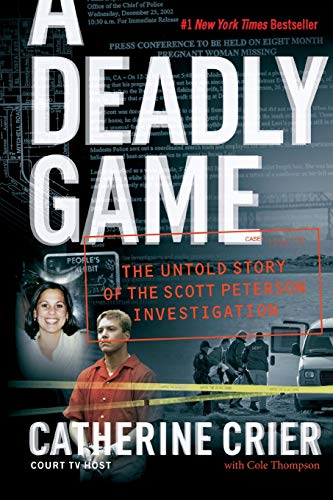 A Deadly Game: The Untold Story of the Scott Peterson Investigation - Catherine Crier