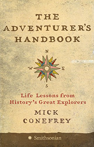 The Adventurer's Handbook: Life Lessons from History's Great Explorers, Conefrey, Mick