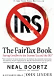 The Fair Tax Book : Saying Goodbye to the Income Tax and the IRS