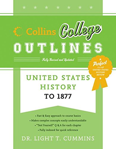 United States History to 1877 (Collins College Outlines)